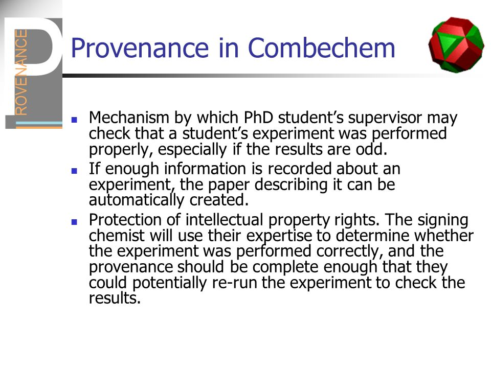 Provenance in Combechem Mechanism by which PhD students supervisor may check that a students experiment was performed properly, especially if the results are odd.