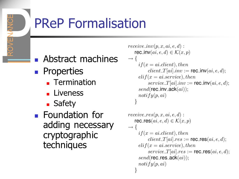PReP Formalisation Abstract machines Properties Termination Liveness Safety Foundation for adding necessary cryptographic techniques