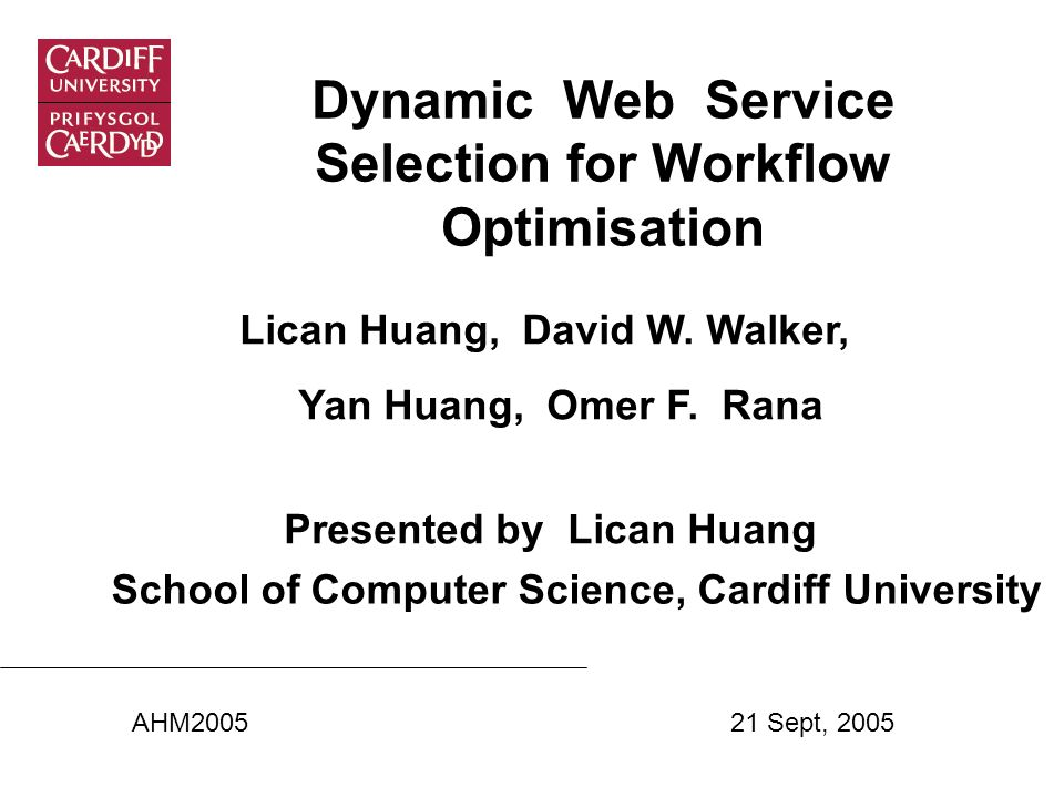 Dynamic Web Service Selection for Workflow Optimisation Lican Huang, David W.