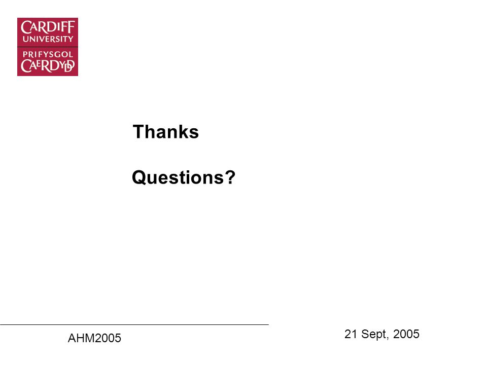 AHM2005 21 Sept, 2005 Thanks Questions