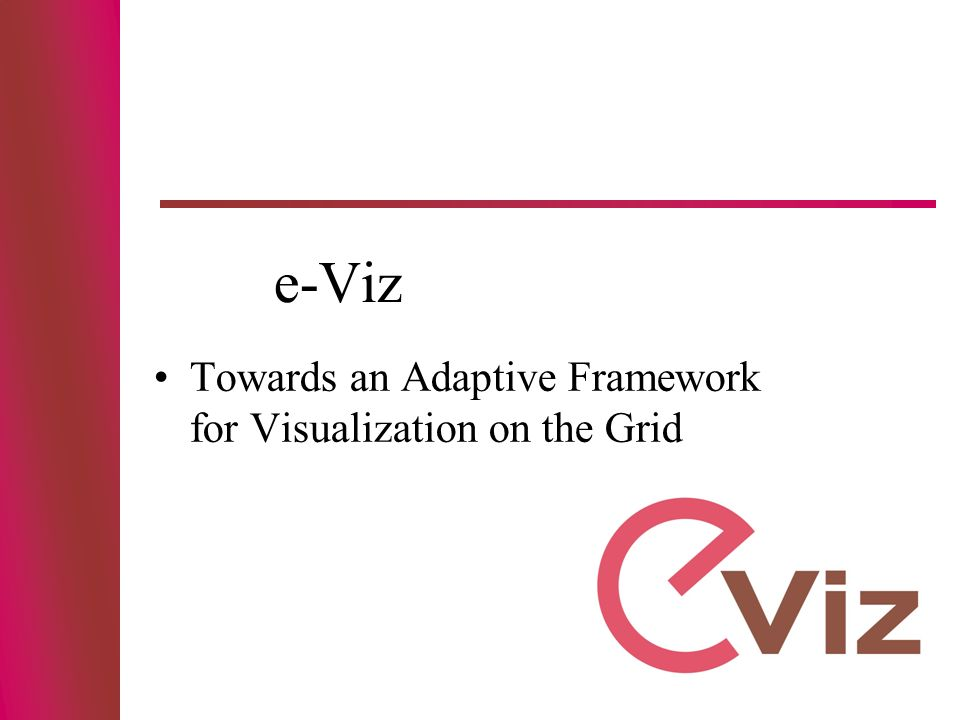 e-Viz Towards an Adaptive Framework for Visualization on the Grid