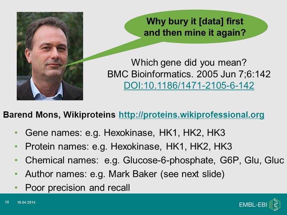 Gene names: e.g. Hexokinase, HK1, HK2, HK3 Protein names: e.g. Hexokinase, HK1, HK2, HK3 Chemical names: e.g. Glucose-6-phosphate, G6P, Glu, Gluc Auth