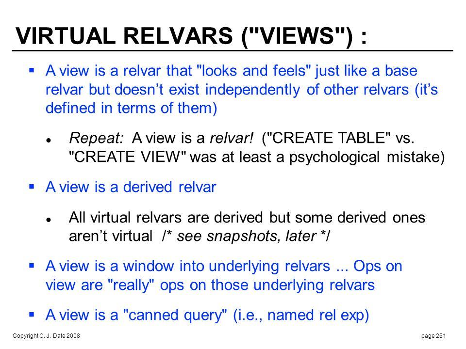 Copyright C. J. Date 2008page 261 VIRTUAL RELVARS (