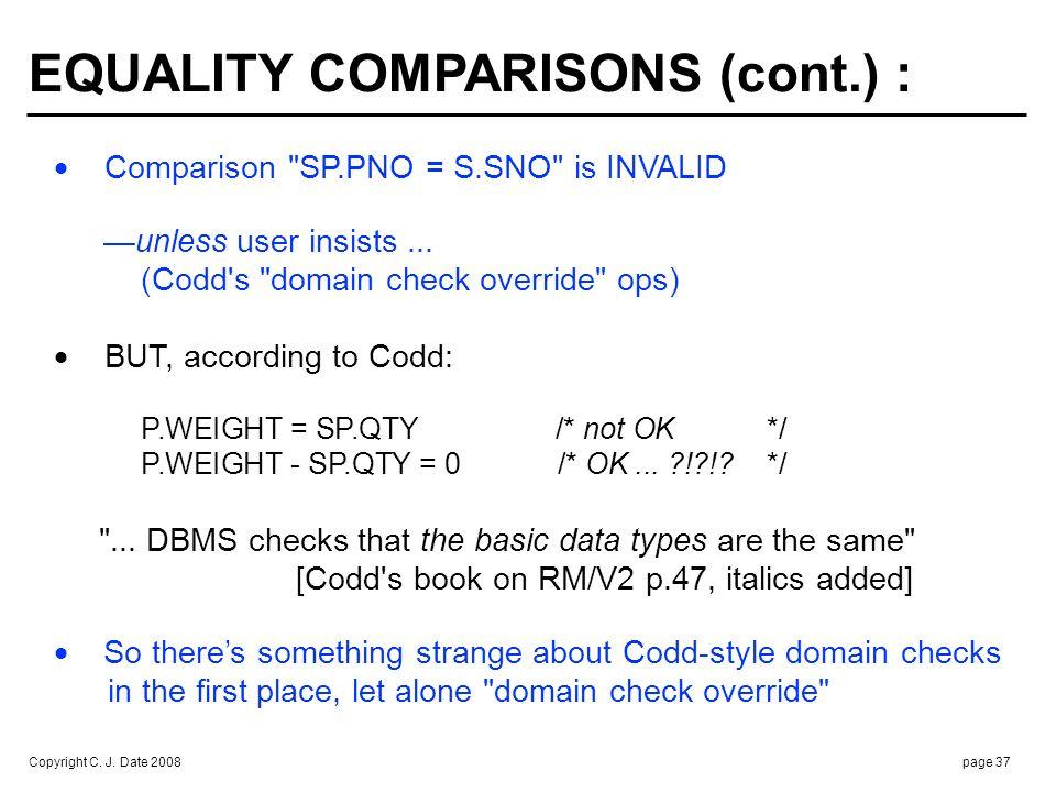 Copyright C. J. Date 2008page 37 Comparison