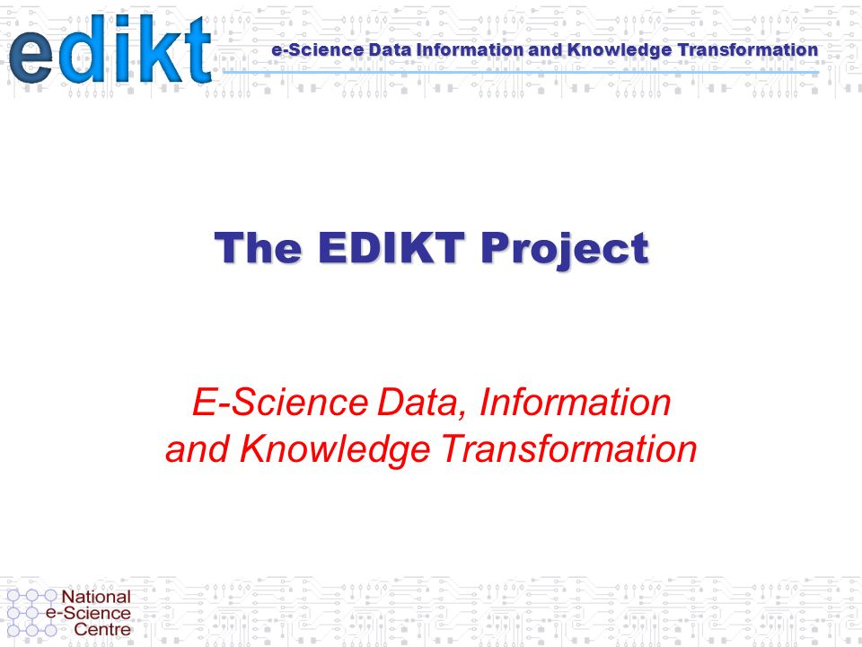www.edikt.org Job requirements for an e-science computing engineer Technical capabilities –Can work as the sole computer expert on the team –Understand enough vocabulary, concepts, data use, structure of algorithms, and domain-specific standards –Capable of distributed systems analysis and design –Knowledge and practice of rigorous software design and development practices Then … the sociological factors –Willingness to re-use existing technology –Willingness to maintain and evolve the system