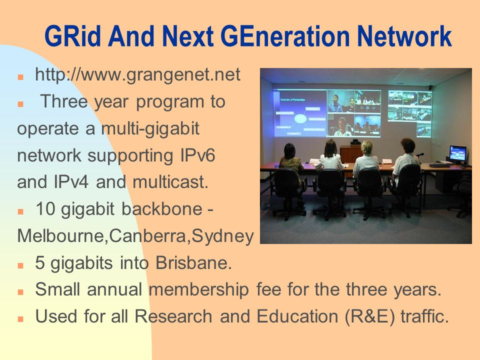 GRid And Next GEneration Network n   n Three year program to operate a multi-gigabit network supporting IPv6 and IPv4 and multicast.