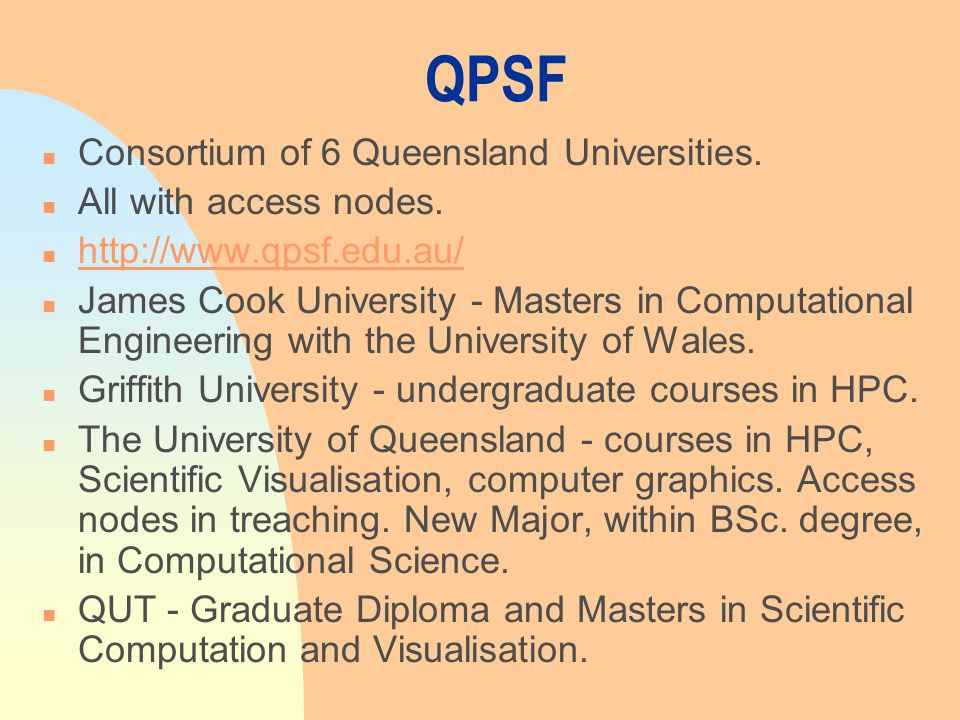 QPSF n Consortium of 6 Queensland Universities. n All with access nodes.