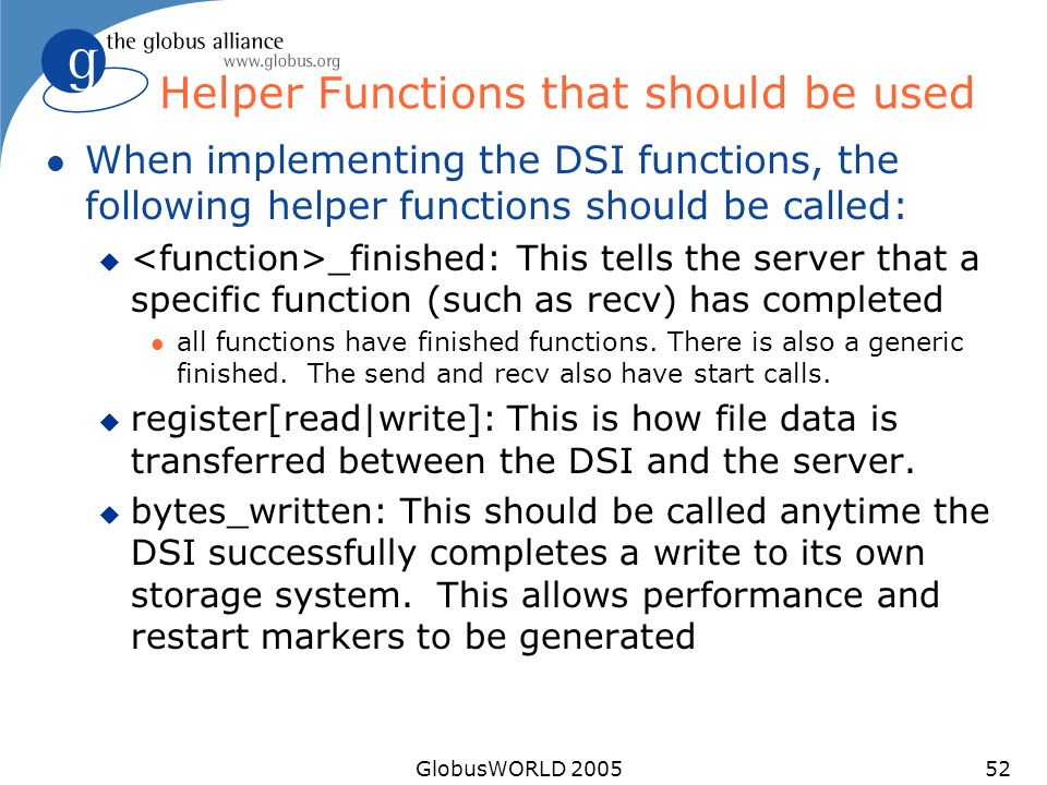 GlobusWORLD 200552 Helper Functions that should be used l When implementing the DSI functions, the following helper functions should be called: u _fin