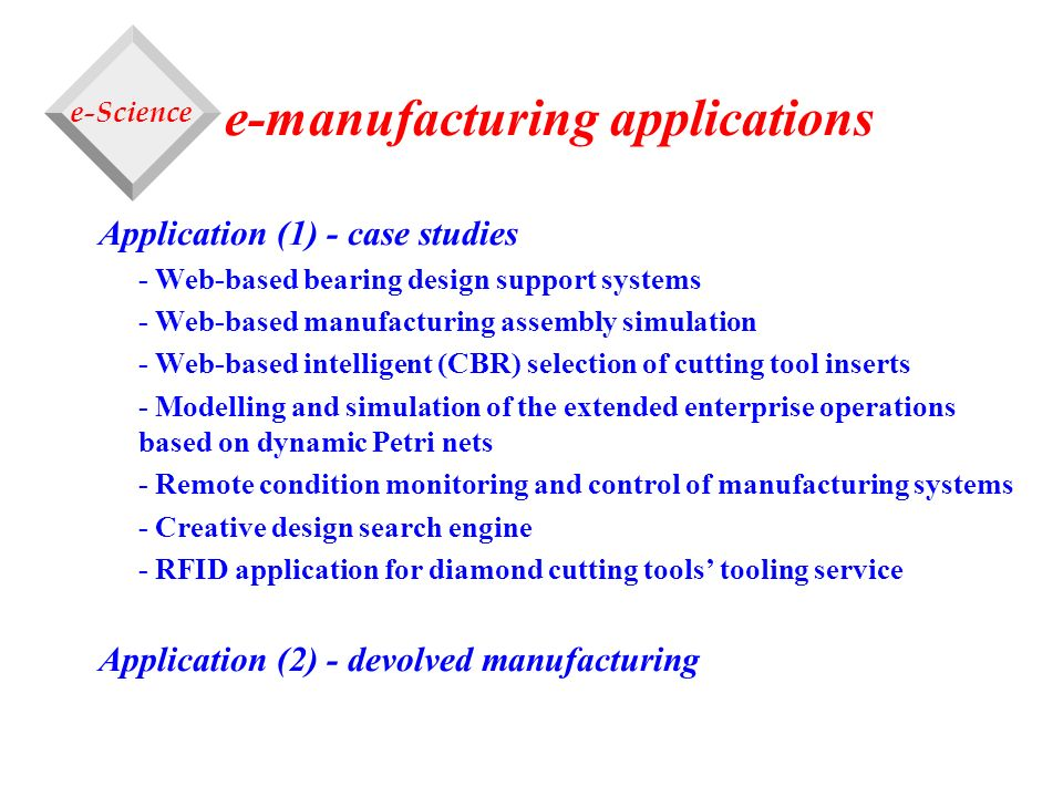 e-manufacturing applications Application (1) - case studies - Web-based bearing design support systems - Web-based manufacturing assembly simulation -