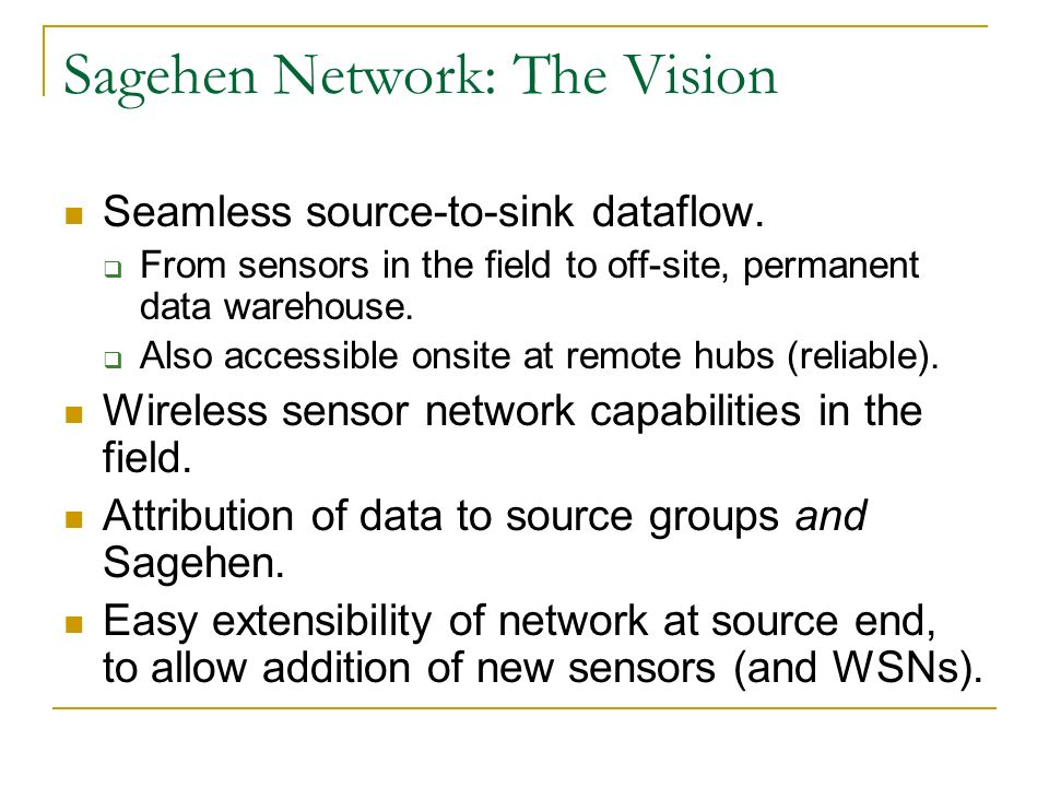 Sagehen Network: The Vision Seamless source-to-sink dataflow.