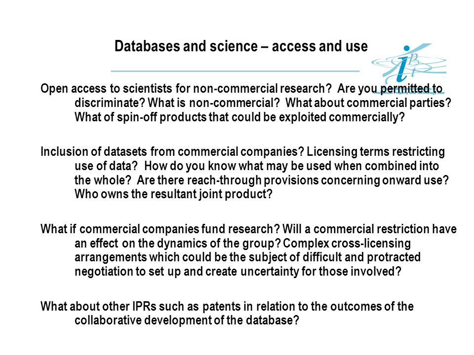 Databases and science – access and use Open access to scientists for non-commercial research? Are you permitted to discriminate? What is non-commercia