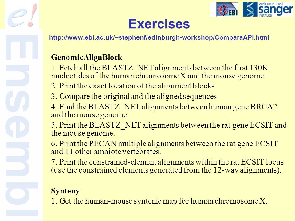 Exercises http://www.ebi.ac.uk/~stephenf/edinburgh-workshop/ComparaAPI.html GenomicAlignBlock 1.