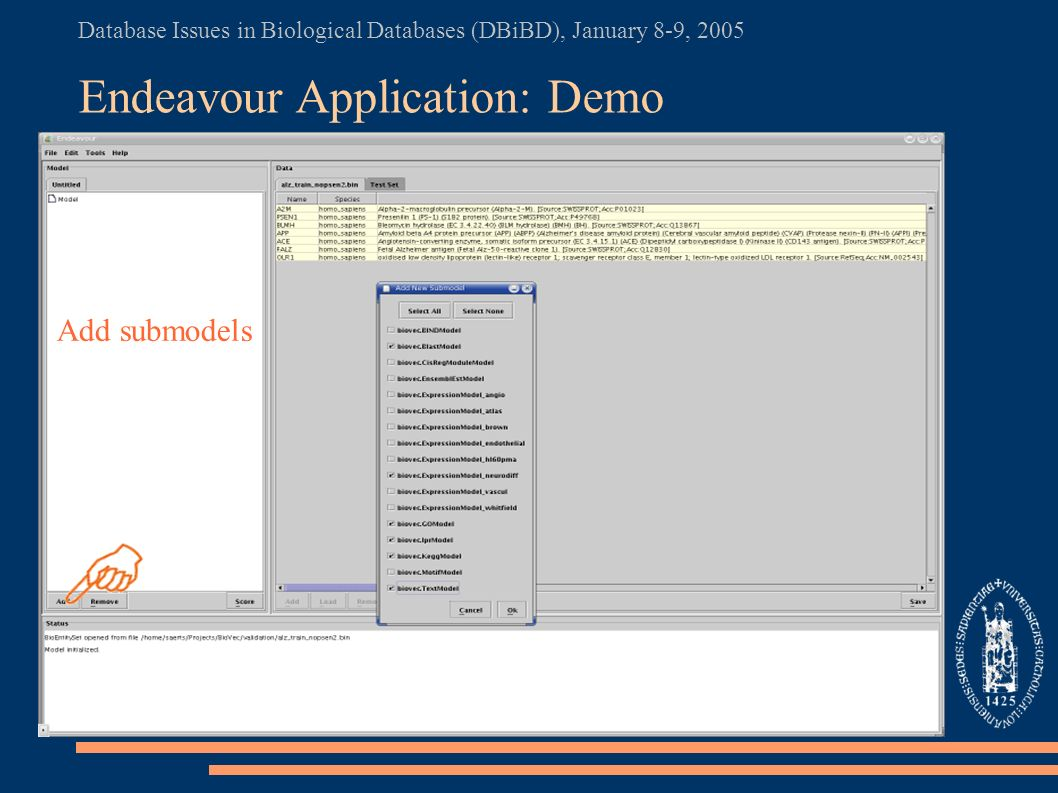 Database Issues in Biological Databases (DBiBD), January 8-9, 2005 Endeavour Application: Demo Add submodels