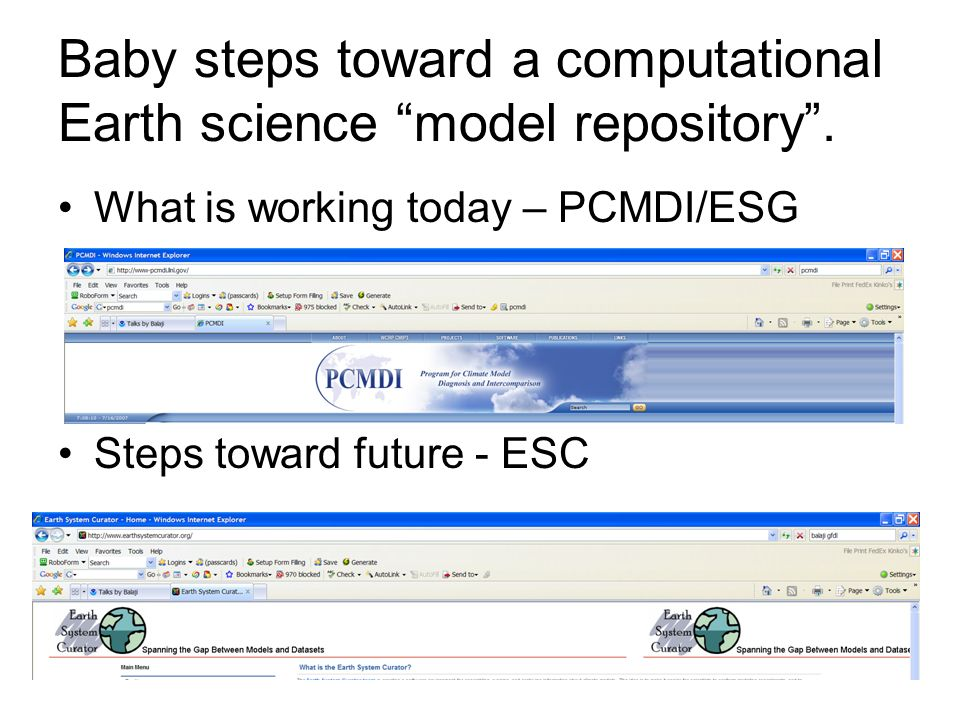 Baby steps toward a computational Earth science model repository. What is working today – PCMDI/ESG Steps toward future - ESC