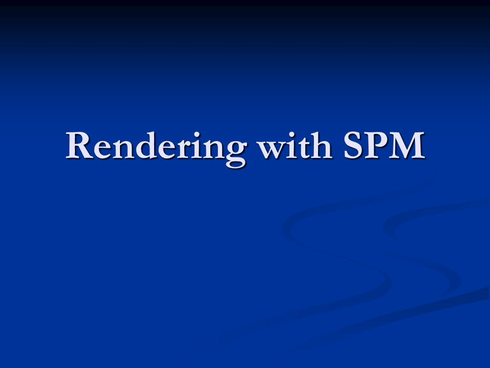 Rendering with SPM