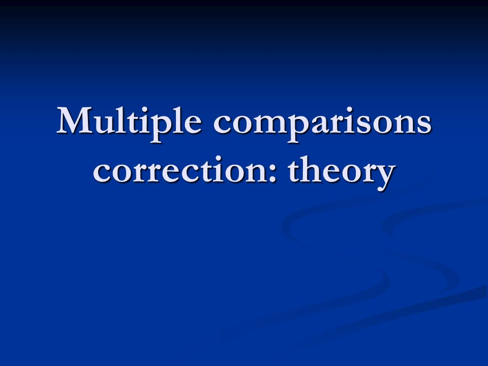 Multiple comparisons correction: theory