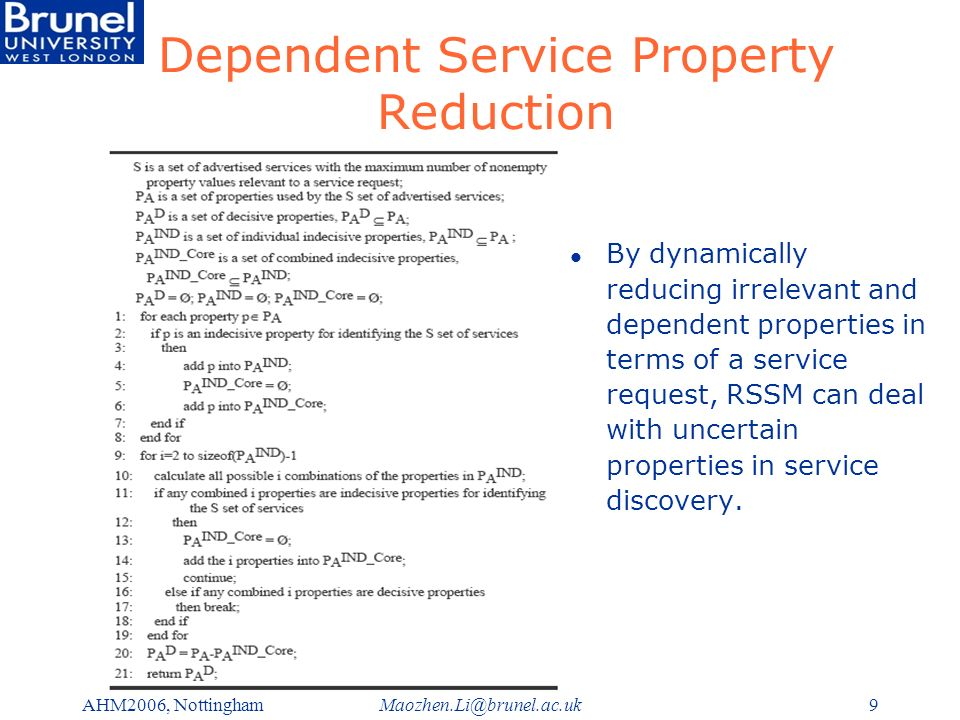 Maozhen.Li@brunel.ac.ukAHM2006, Nottingham9 Dependent Service Property Reduction l By dynamically reducing irrelevant and dependent properties in term