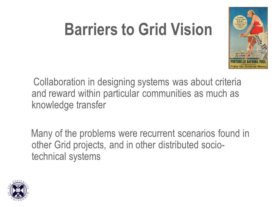 Barriers to Grid Vision Collaboration in designing systems was about criteria and reward within particular communities as much as knowledge transfer M