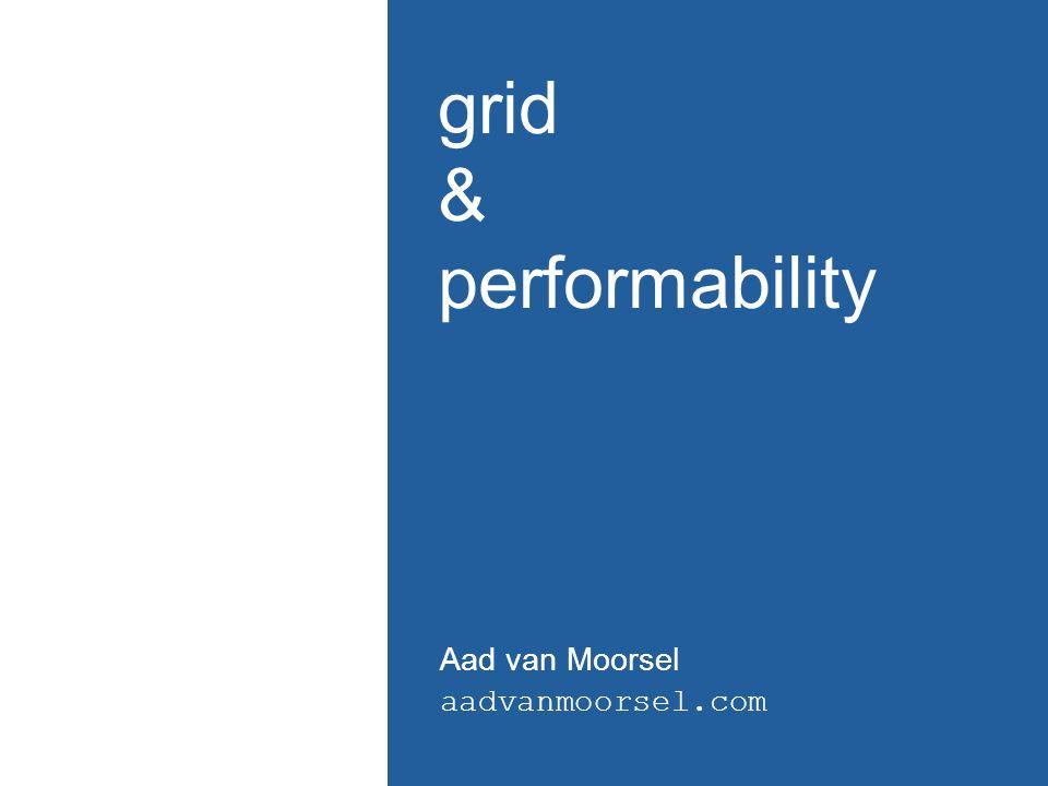 grid & performability Aad van Moorsel aadvanmoorsel.com