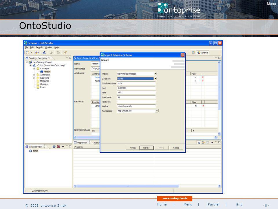 www.ontoprise.de © 2006 ontoprise GmbH Home - 39 - | Menu | Partner | End Software AGs Enterprise Information Integrator v.2.2 source: Software AG