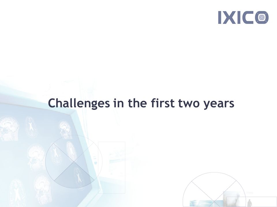 Challenges in the first two years