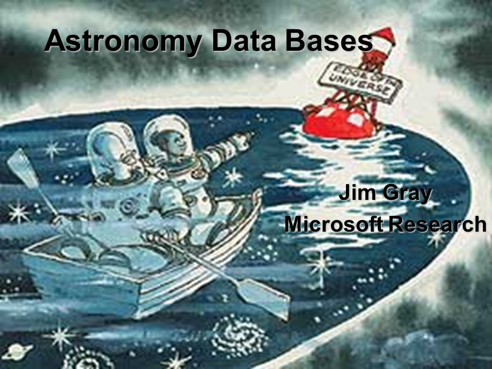 Astronomy Data Bases Jim Gray Microsoft Research