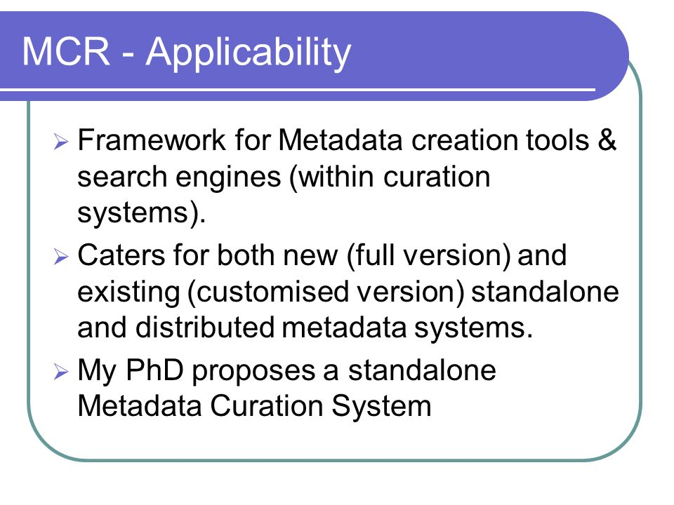 MCR - Applicability Framework for Metadata creation tools & search engines (within curation systems).