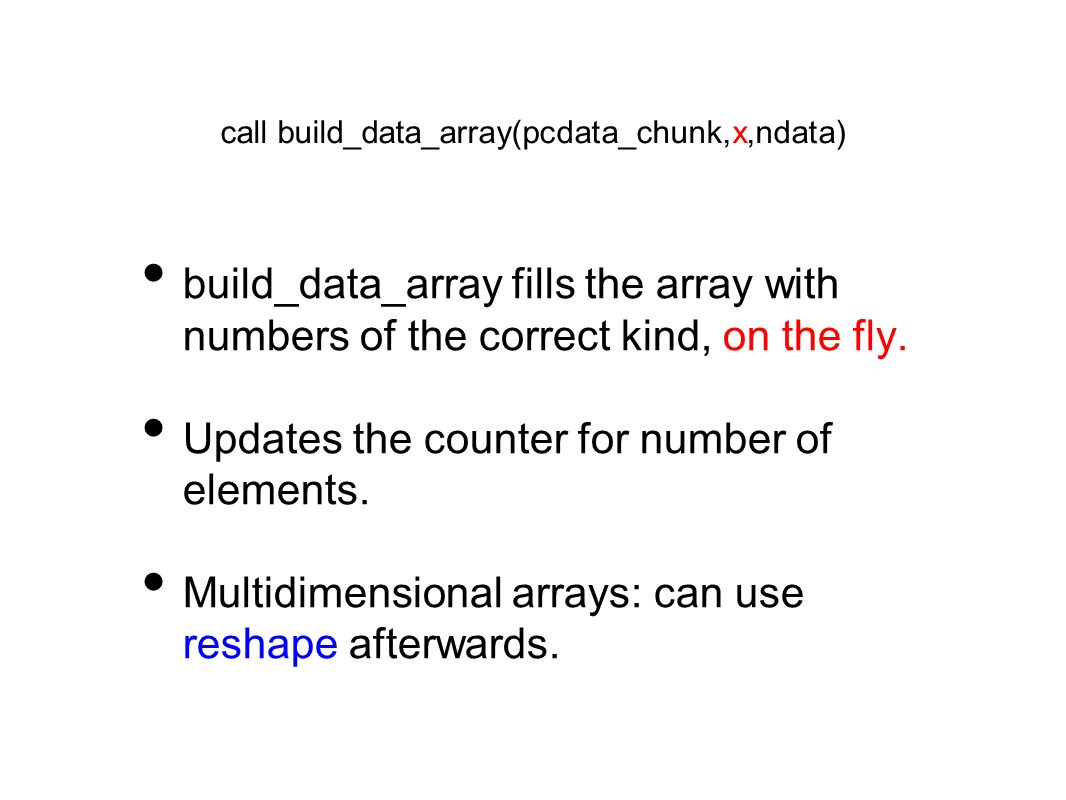 build_data_array fills the array with numbers of the correct kind, on the fly.