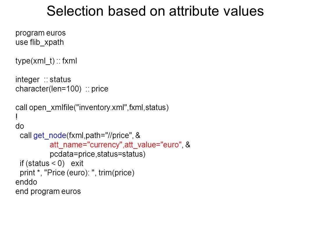 program euros use flib_xpath type(xml_t) :: fxml integer :: status character(len=100) :: price call open_xmlfile(