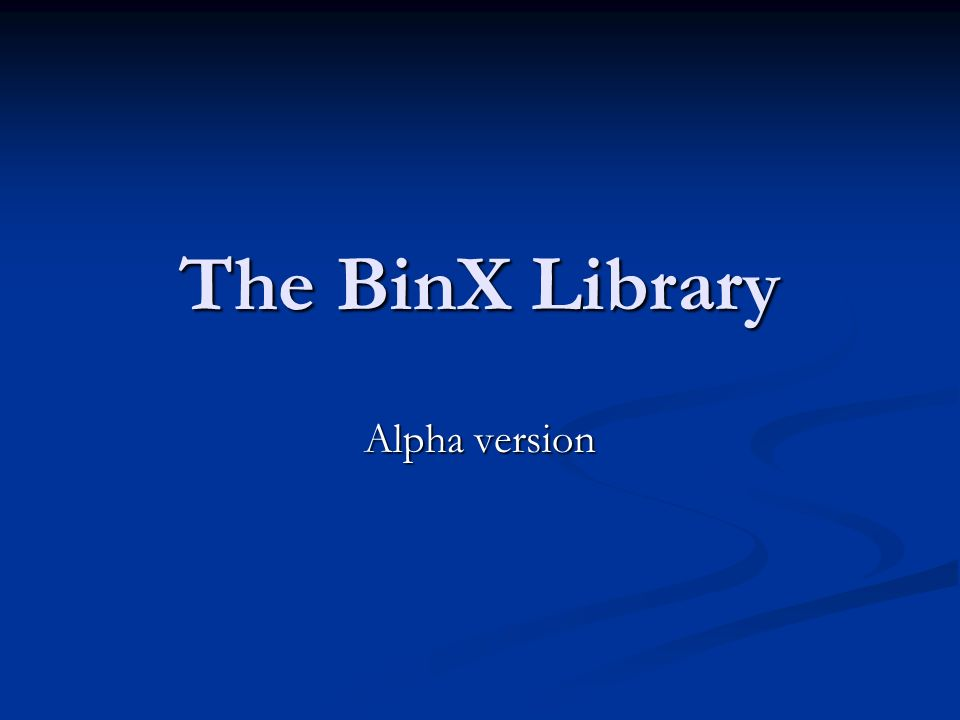 The BinX Library Alpha version