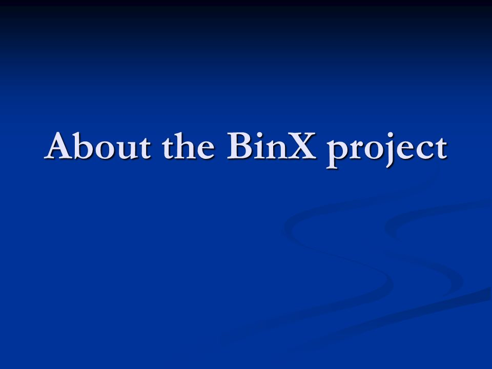 About the BinX project