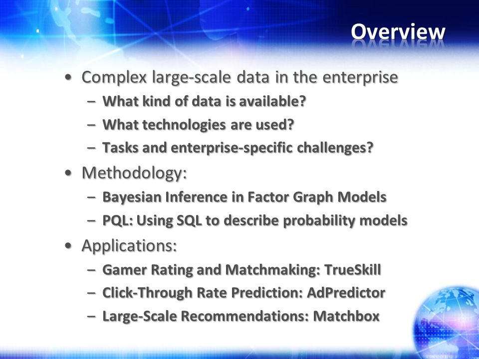 Complex large-scale data in the enterpriseComplex large-scale data in the enterprise –What kind of data is available.