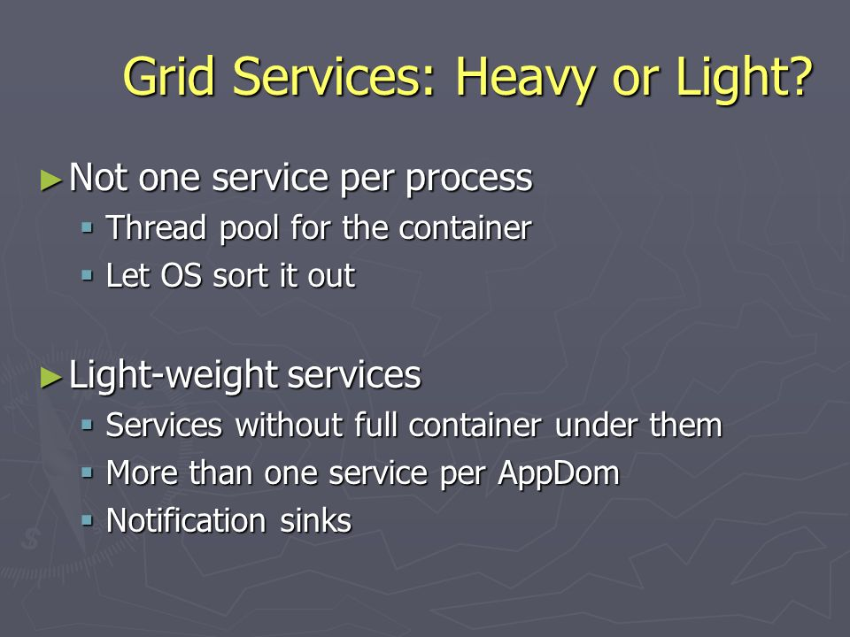 Grid Services: Heavy or Light.