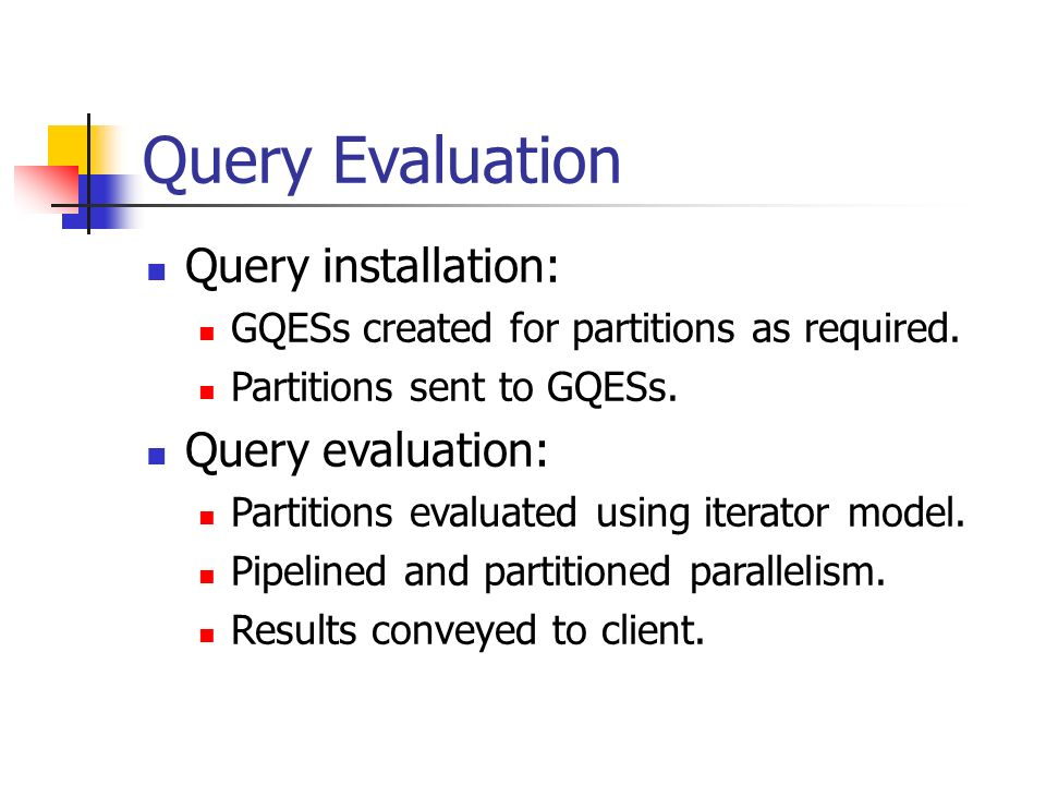 Query installation: GQESs created for partitions as required.