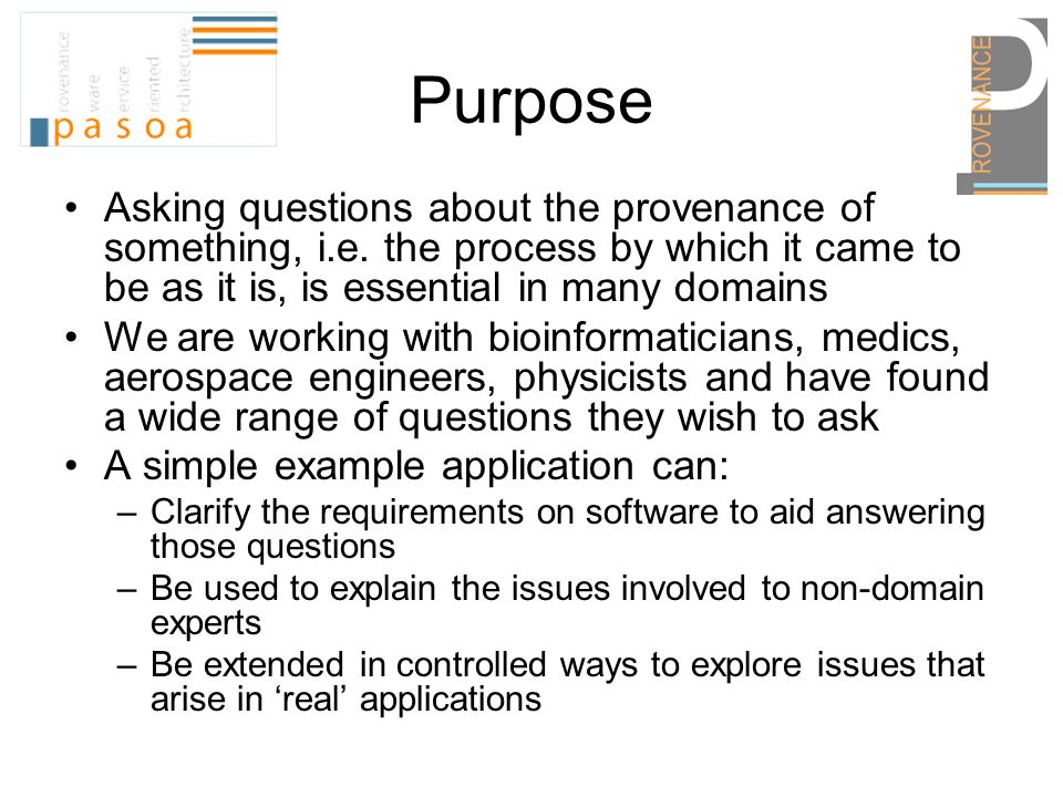 Purpose Asking questions about the provenance of something, i.e.