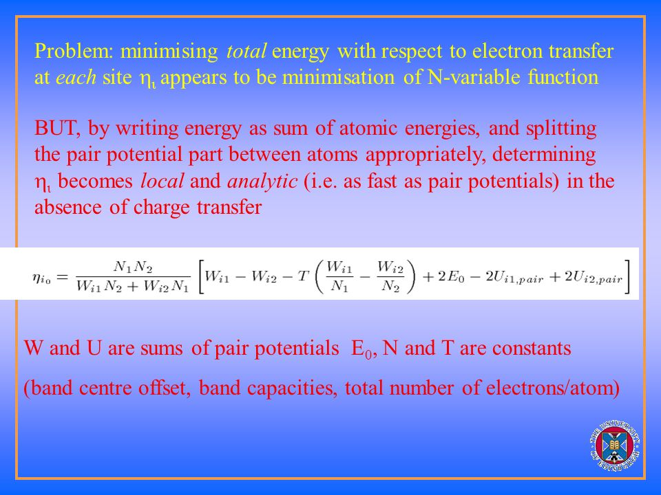 Cohesive term looks like Finnis-Sinclair with variable number of electrons in each band (second moment tight-binding) Plus extra energy associated wit