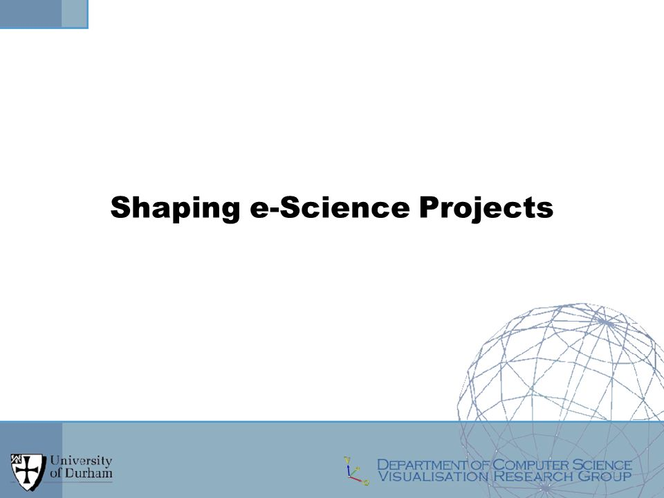 Shaping e-Science Projects