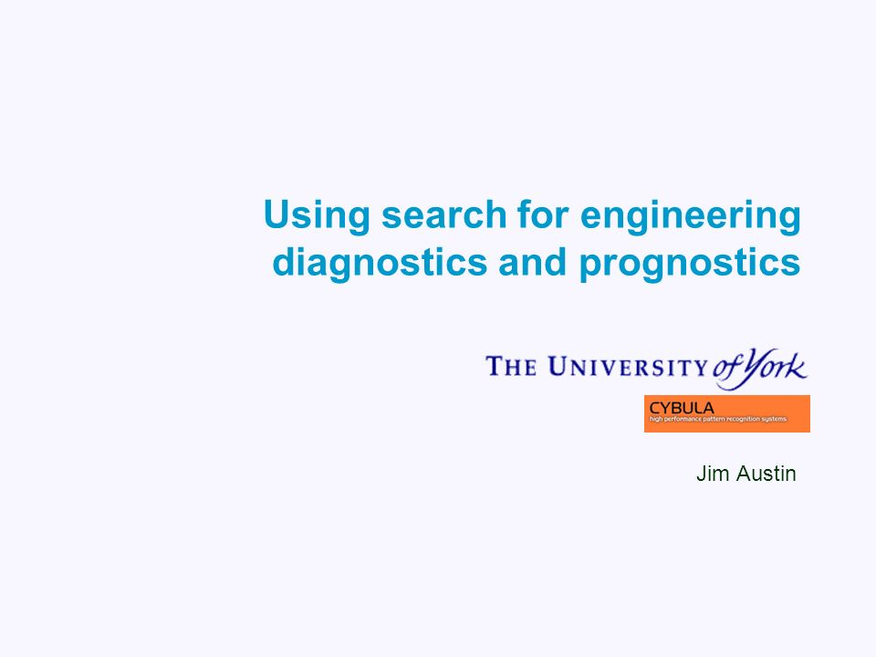 Using search for engineering diagnostics and prognostics Jim Austin