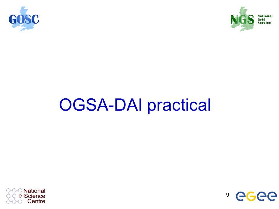 9 OGSA-DAI practical