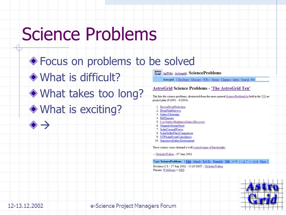 12-13.12.2002e-Science Project Managers Forum Science Problems Focus on problems to be solved What is difficult.