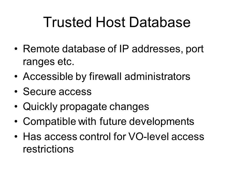 Trusted Host Database Remote database of IP addresses, port ranges etc.