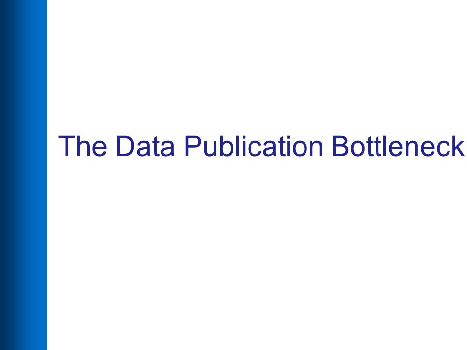 The Data Publication Bottleneck