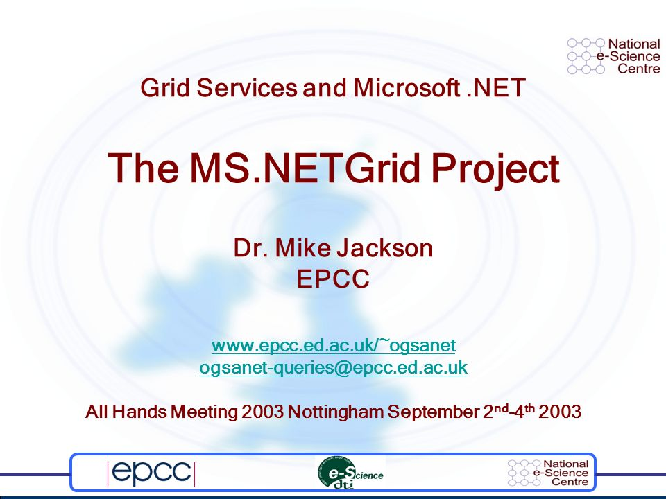 Grid Services and Microsoft.NET The MS.NETGrid Project Dr.