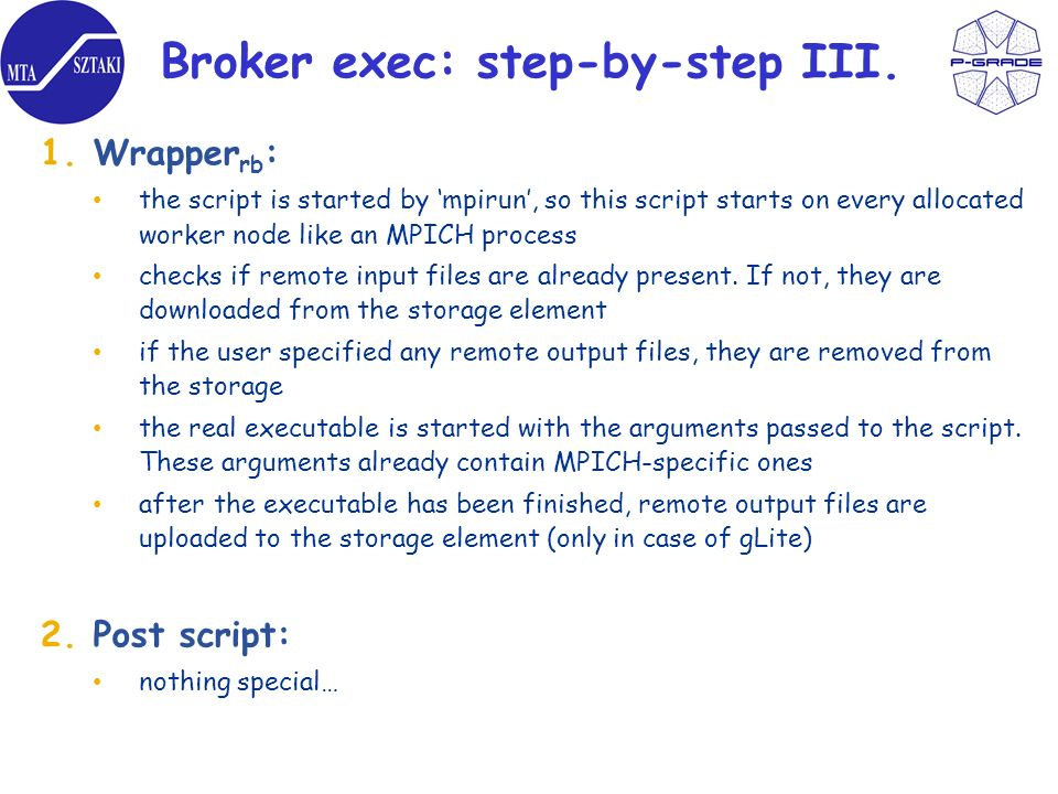 Broker exec: step-by-step III. 1.Wrapper rb : the script is started by mpirun, so this script starts on every allocated worker node like an MPICH proc