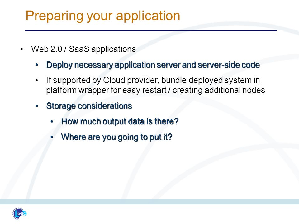 Web 2.0 / SaaS applicationsWeb 2.0 / SaaS applications Deploy necessary application server and server-side codeDeploy necessary application server and