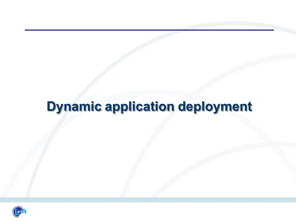 Dynamic application deployment