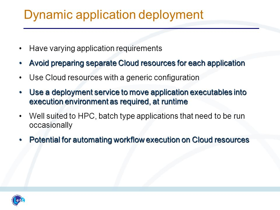 Have varying application requirementsHave varying application requirements Avoid preparing separate Cloud resources for each applicationAvoid preparin