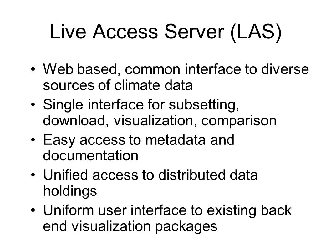 The Hard Part After parsing the user request LAS must: Access & Subset the data Perform analysis Create Visualization