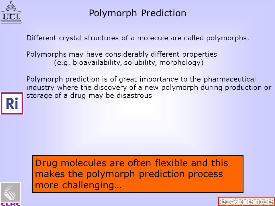 Polymorph Prediction Different crystal structures of a molecule are called polymorphs.