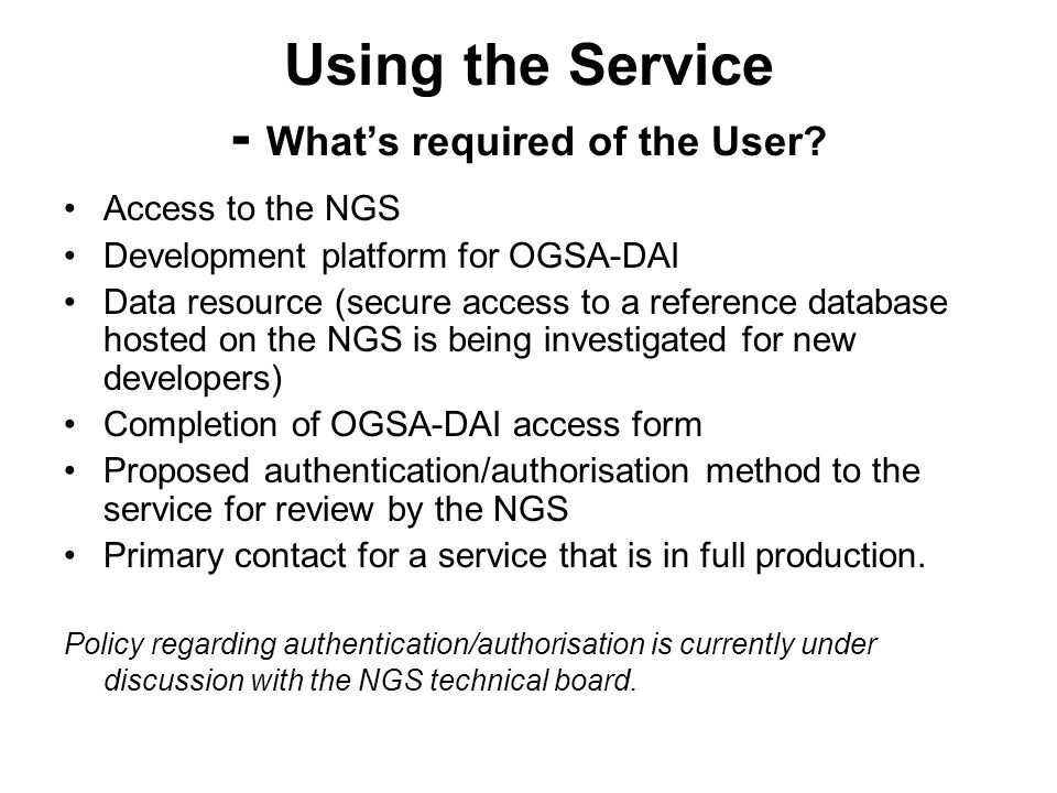 Using the Service - Whats required of the User.
